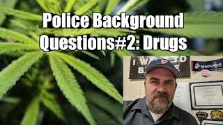 Police Background Questions#2: Illegal Drug Use