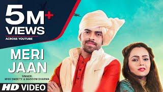"""Latest Haryanvi Video Song """"Meri Jaan"""" Miss Sweety, Masoom Sharma Feat. Vikram, Arju, Ravi, Rakesh"""