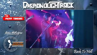 The Filthy Tongues - Back To Hell LIVE at Dreadnought Rock