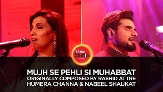 Mujh Se Pehli Si Muhabbat – Humera Channa – Nabeel Shaukat – Coke Studio
