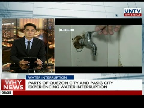 Parts of Quezon City and Pasig City experiencing water interruption