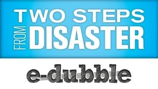 e-dubble - Two Steps From Disaster