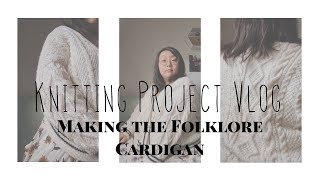 Knitting *the* Folklore Cardigan without a pattern