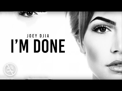 JOEY DJIA - I'm Done (Lyric Video)