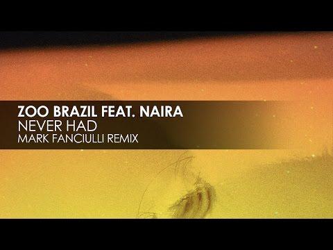 Zoo Brazil featuring Niara - Never Had (Mark Fanciulli Remix)