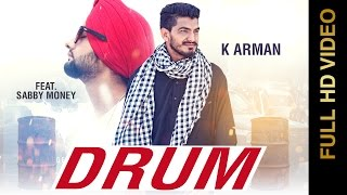 Drum – K Arman Ft Sabby Money
