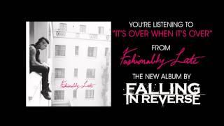 "Falling In Reverse - ""It's Over When It's Over"" (Full Album Stream)"