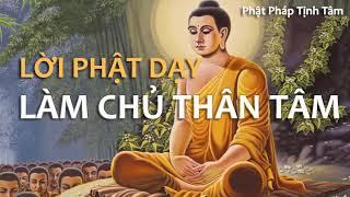 Lời Phật dạy về Làm Chủ Thân Tâm - Nghe Phật Pháp Tịnh Tâm
