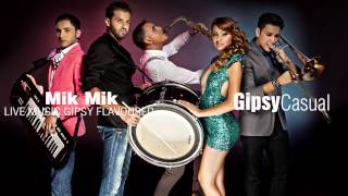 Gipsy Casual - Mik Mik (Cover Song)
