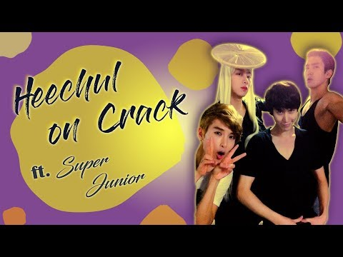 Heechul on crack (ft. Super Junior)