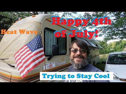Happy 4th of July! - Heat Wave - RV Inspected & Air Conditioning Struggles