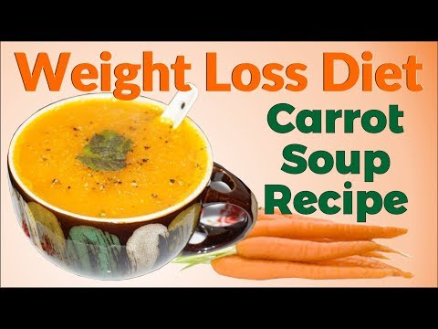 Weight Loss Carrot Soup Recipe | Lose Weight Fast with Oil Free Weight Loss Diet Soup