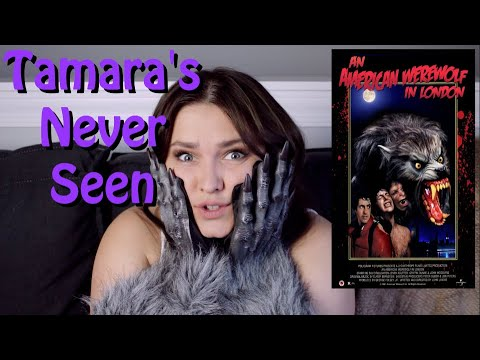An American Werewolf in London - Tamara's Never Seen