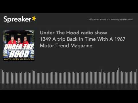 1349 A trip Back In Time With A 1967 Motor Trend Magazine