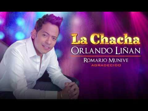 La Chacha - Orlando Liñan y Romario Munive