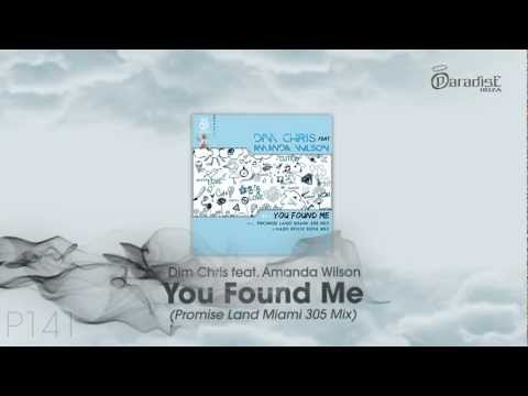 Dim Chris feat. Amanda Wilson - You Found Me (Promise Land Miami 305 Mix)