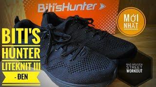 Biti's Hunter Liteknit III- ĐEN VIBES Mới NHẤT 2018: phối màu mới, chất liệu mới.