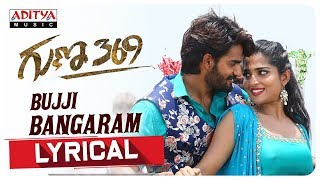 Bujji Bangaram Lyrical- Guna 369 Songs- Karthikeya, Anagha..
