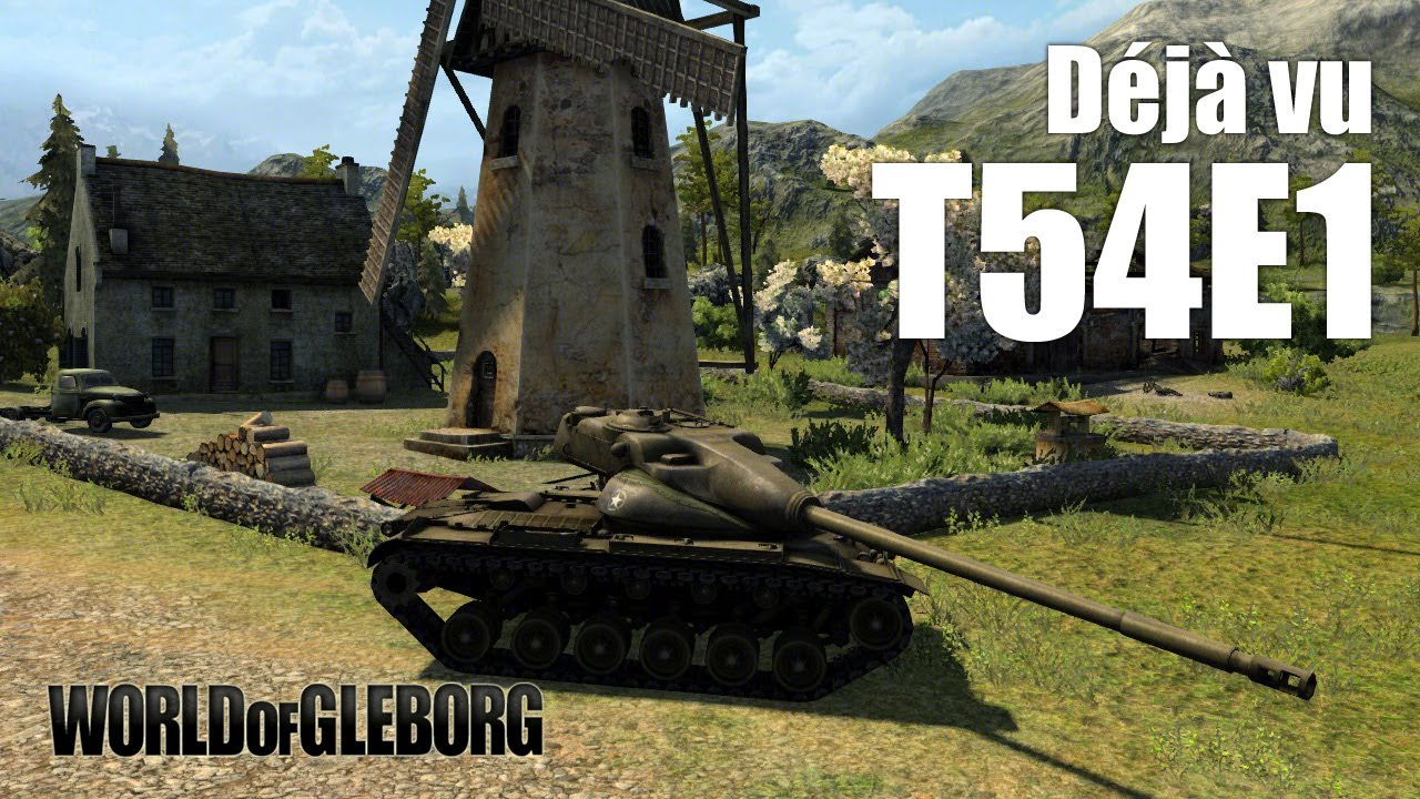 World of Gleborg. T54E1 - Дежавю!