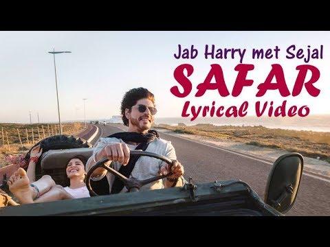 SAFAR Lyrical Video - Jab Harry Met Sejal   Anushka Sharma   Shah Rukh Khan  