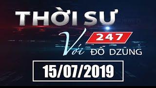 Thời Sự 247 Với Đỗ Dzũng   15/07/2019   SET TV www.setchannel.tv