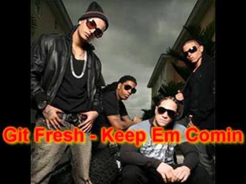 Git Fresh - Keep Em Comin(HQ+FULL)