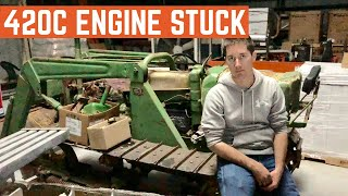 My CHEAP John Deere 420C Crawler Engine Is COMPLETELY STUCK And Way WORSE Than We Imagined