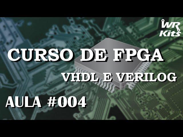 VETORES E MULTIPLEXADORES EM VHDL | Curso de FPGA #004