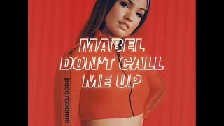 Mabel - Don't Call Me Up (Extended Version)