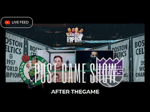 Celtics vs Kings LIVE Postgame SHOW | Powered by Manscaped