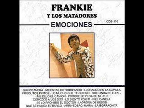 Conozco A Los Dos - Frankie Y Los Matadores