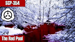 SCP-354 The Red Pool | keter class  | Portal / location / extradimensional scp