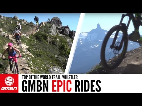 GMBN's Whistler Epic Ride | Top Of The World Trail With Jesse Melamed