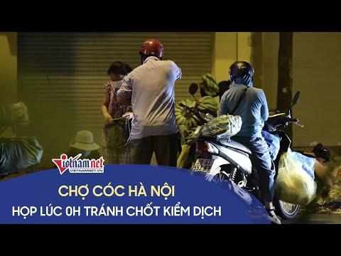 Chợ cóc Hà Nội họp chui lúc nửa đêm để tránh chốt kiểm dịch Covid-19