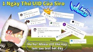 [MiniWorld] 1 Ngày Thử UID Của Đại Gia Đình - Cuối Tuần Bận Bịu Cùng Siro