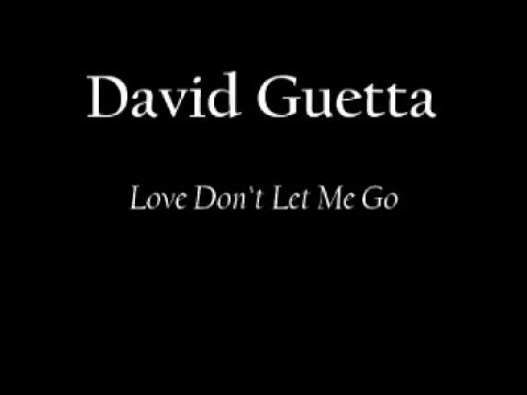 Baixar David Guetta - Love Don't Let Me Go