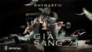Rhymastic - Giàu Sang (Official Music Video)