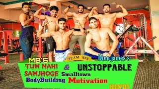 Unstoppable+Tum Nahi Samjhoge BodyBuilding Motivation Videos In Hindi