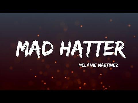 Melanie Martinez - Mad Hatter (Lyrics)