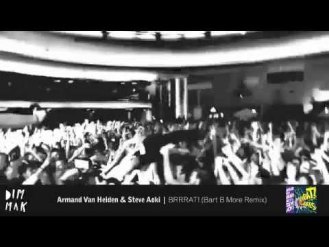 Armand Van Helden & Steve Aoki - BRRRAT! ( Bart B More Remix)