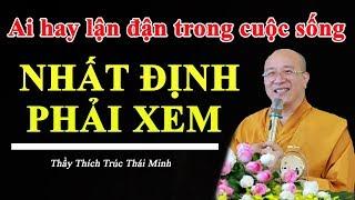 MAY MẮN CHO Người Lận Đận trong cuộc sống nghe được pháp thoại này - Thầy Thái Minh giảng rất hay