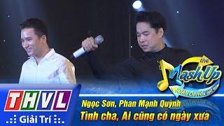 THVL | Hoán chuyển bất ngờ - Tập 5 [1]: Tình cha, Ai cũng có ngày xưa - Ngọc Sơn, Phan Mạnh Quỳnh