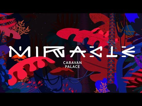 Caravan Palace - Miracle (official audio)