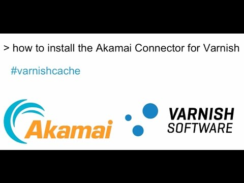 How To Install the Akamai Connector for Varnish Cache
