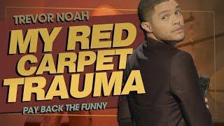 """""""My Red Carpet Trauma"""" - TREVOR NOAH (Pay Back The Funny) 2015"""