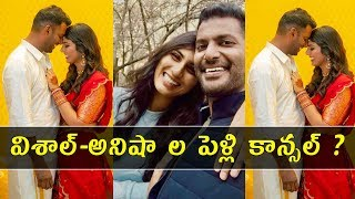 Hero Vishal and Anisha Reddy marriage called off..