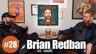 Whiskey Ginger - Brian Redban - #28