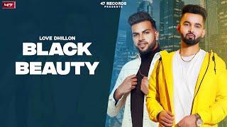 BLACK BEAUTY – Love Dhillon Ft Muskan Video HD
