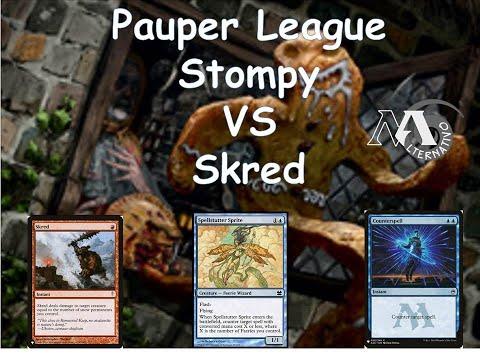 Pauper League Stompy R2 Vs Skred