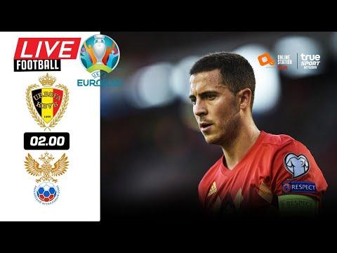 🔴 LIVE FOOTBALL : เบลเยี่ยม 3-0 รัสเซีย EURO 2020 สดพากย์ไทย 12-6-64